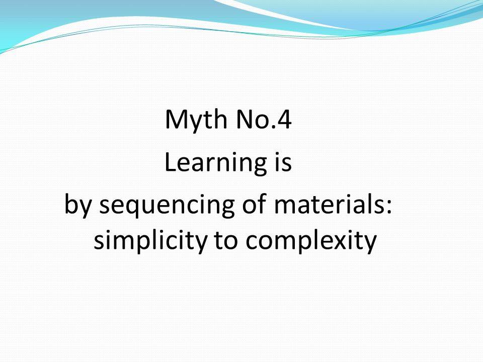 by sequencing of materials: simplicity to complexity