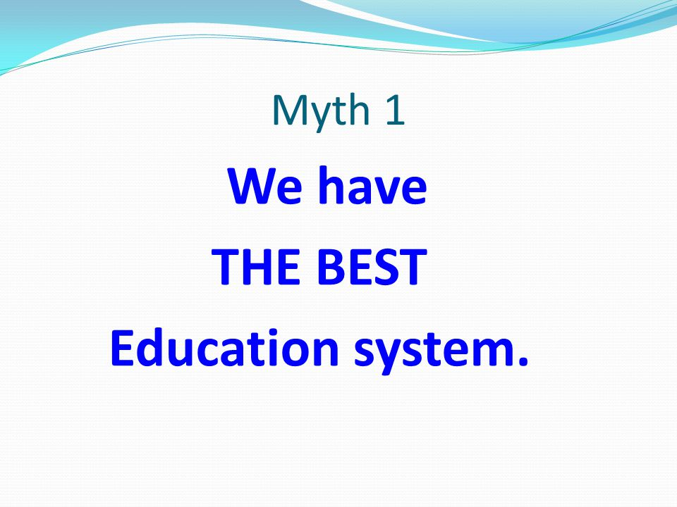 THE BEST Education system.