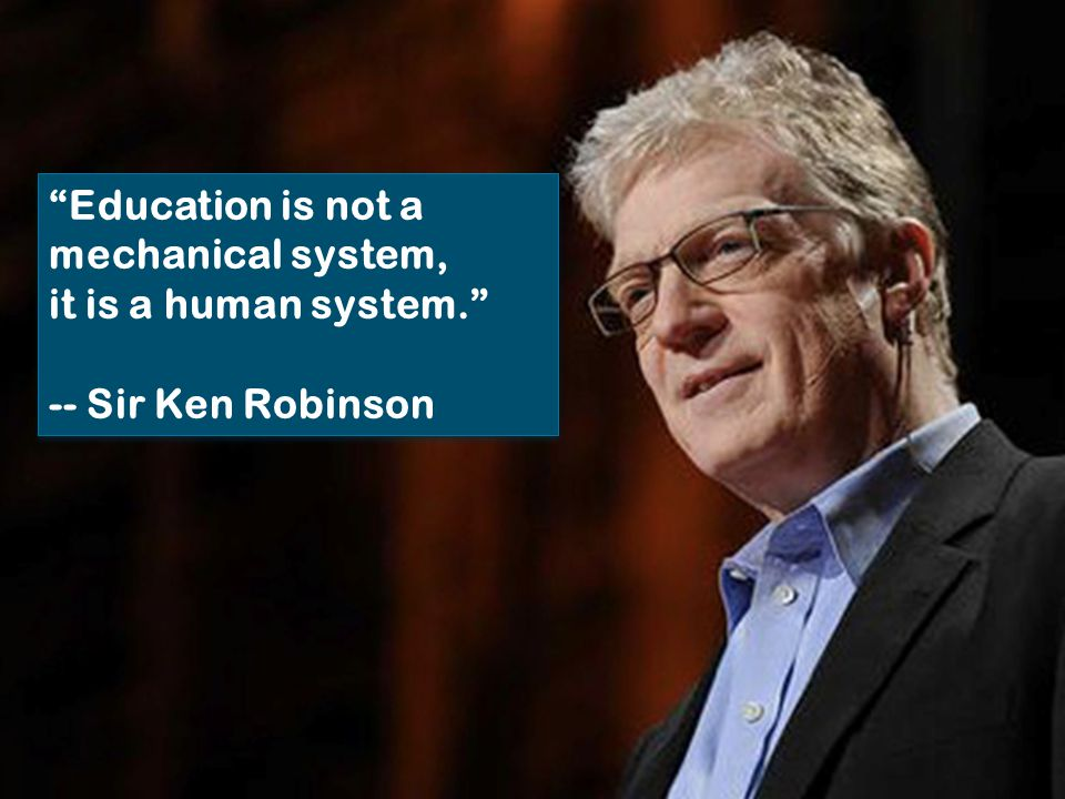 Education is not a mechanical system,