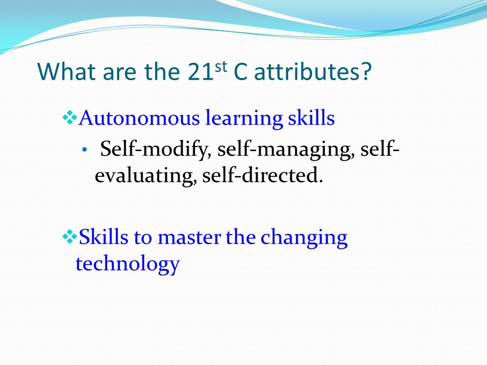 What are the 21st C attributes