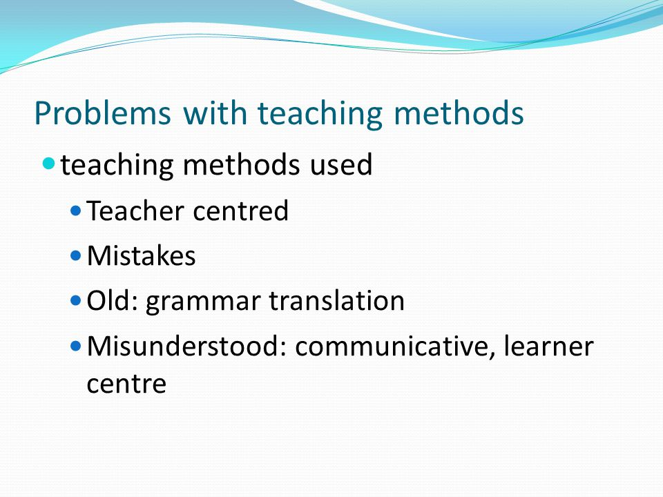 Problems with teaching methods