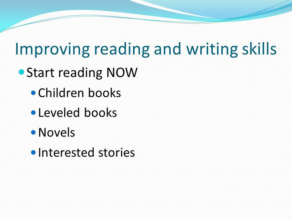 Improving reading and writing skills