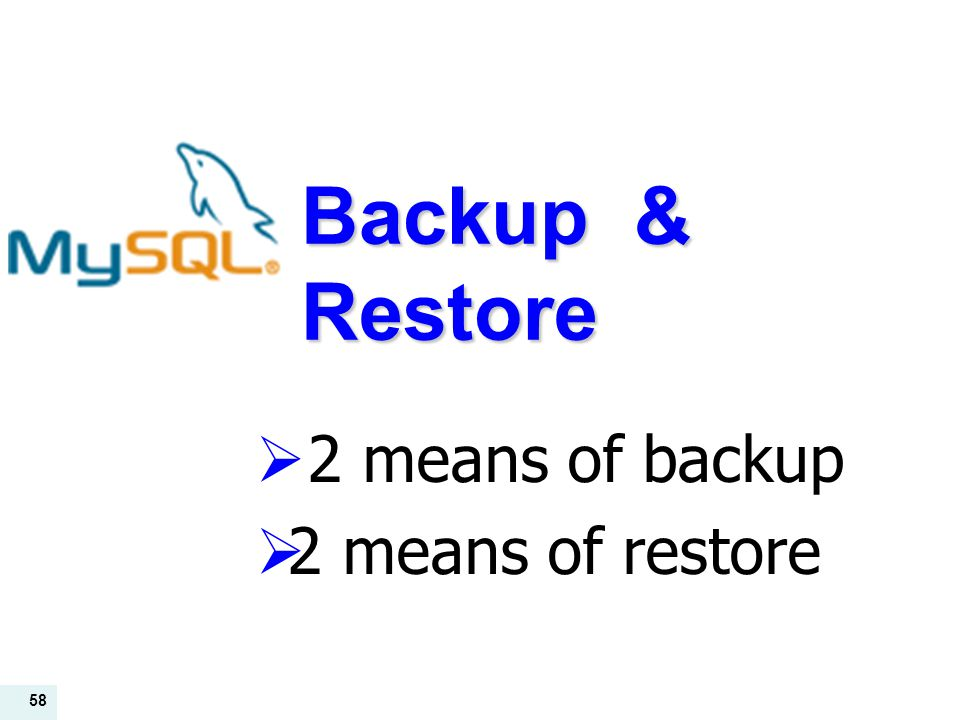 2 means of backup 2 means of restore