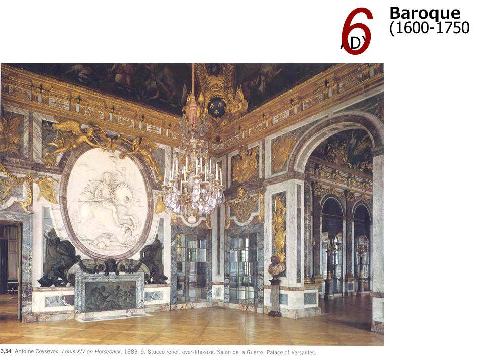 6 Baroque (1600-1750 AD)