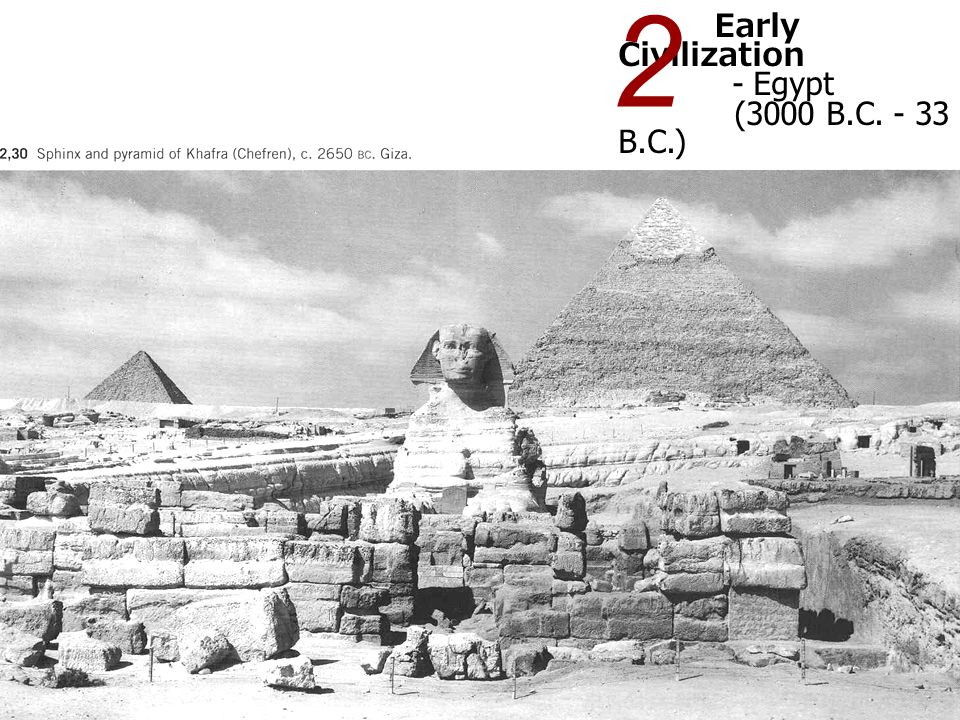 2 Early Civilization - Egypt (3000 B.C. - 33 B.C.)
