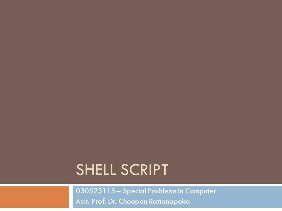 Shell SCRIPT 030523115 – Special Problems in Computer