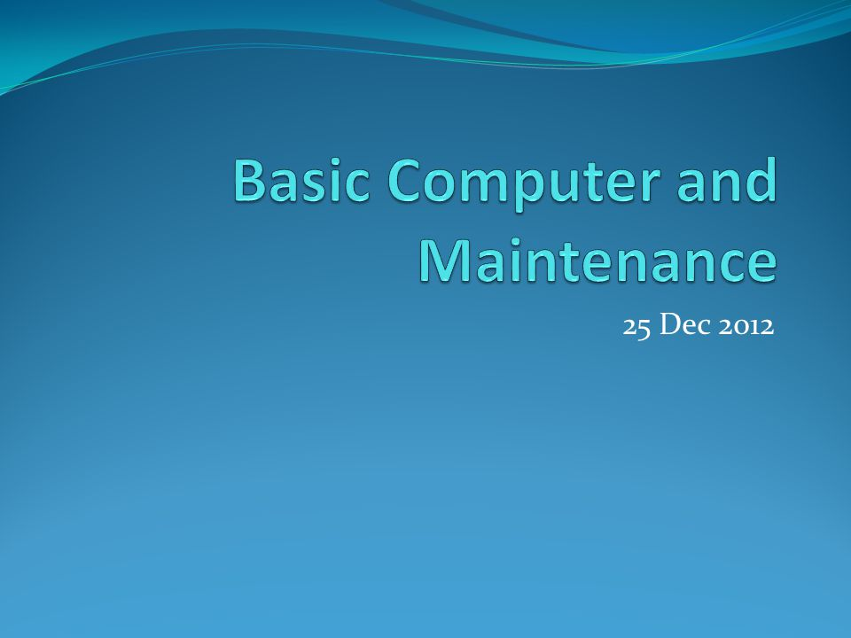 Basic Computer and Maintenance
