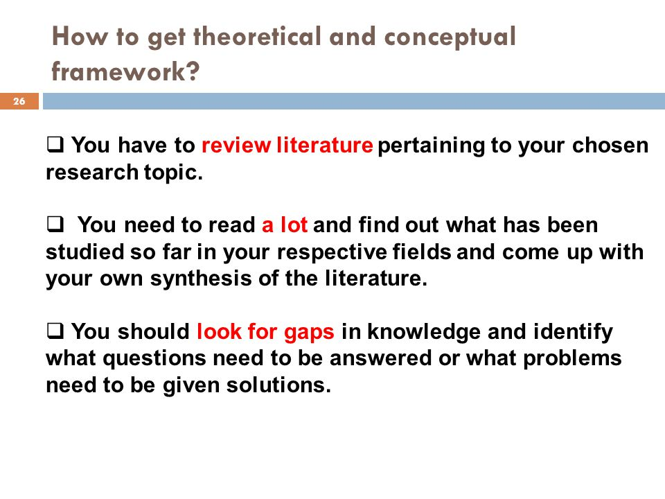 How to get theoretical and conceptual framework