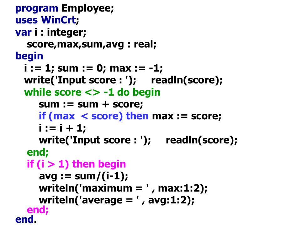 score,max,sum,avg : real; begin i := 1; sum := 0; max := -1;