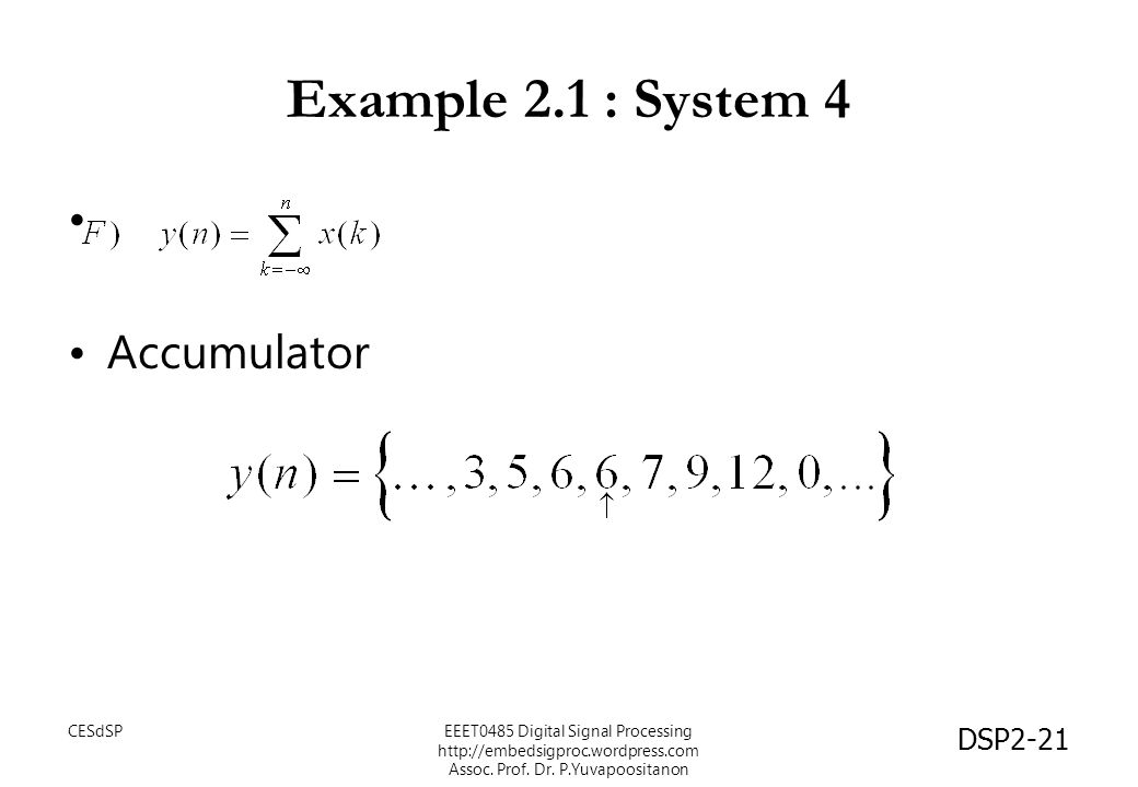 Example 2.1 : System 4 Accumulator CESdSP