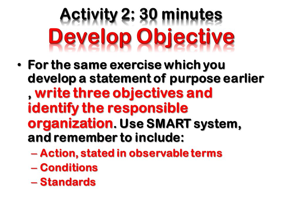 Activity 2: 30 minutes Develop Objective