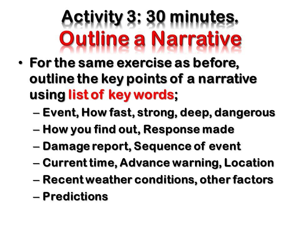 Activity 3: 30 minutes. Outline a Narrative