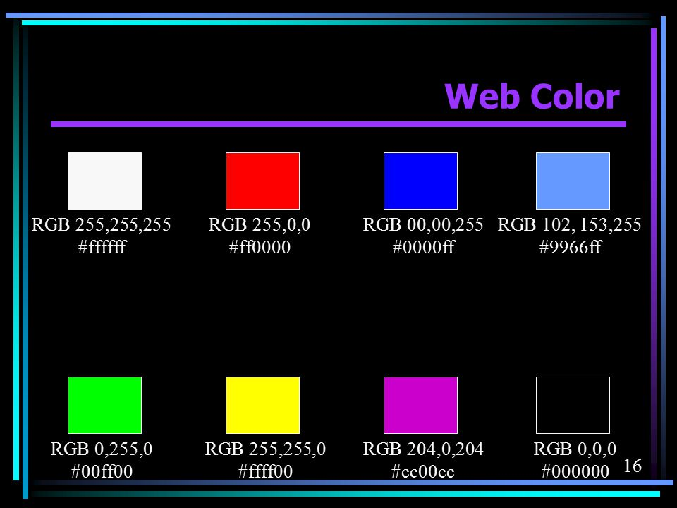 Web Color RGB 255,255,255 #ffffff RGB 255,0,0 #ff0000 RGB 00,00,255