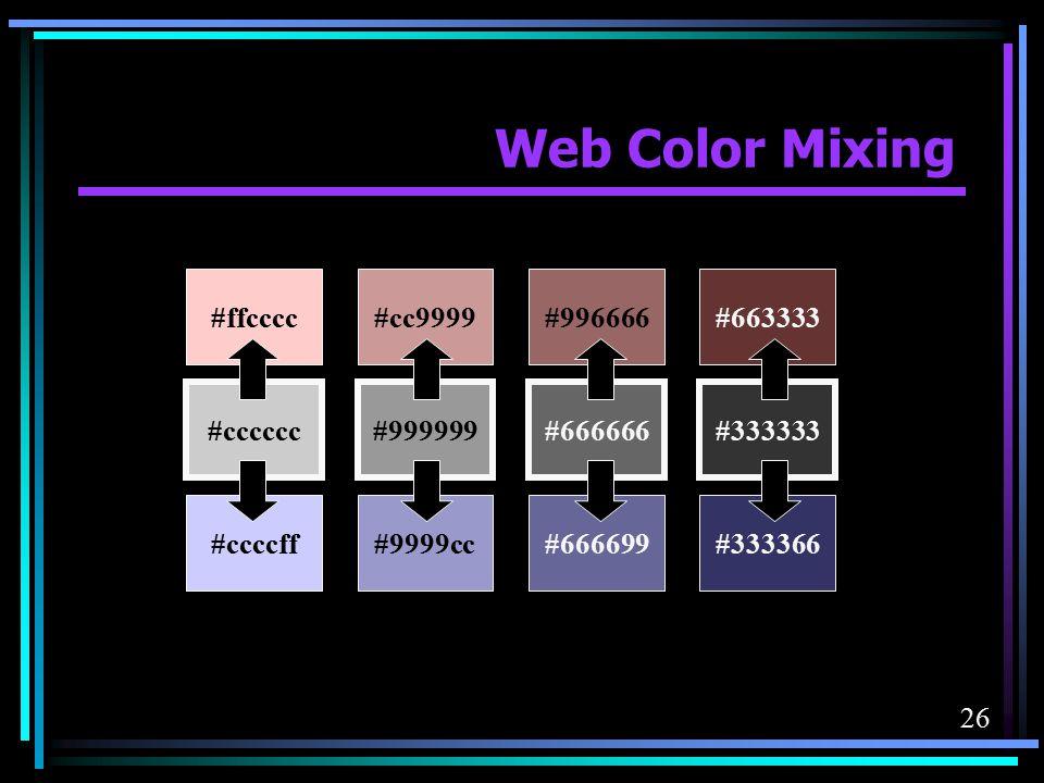 Web Color Mixing #ffcccc #cc9999 #996666 #663333 #cccccc #999999