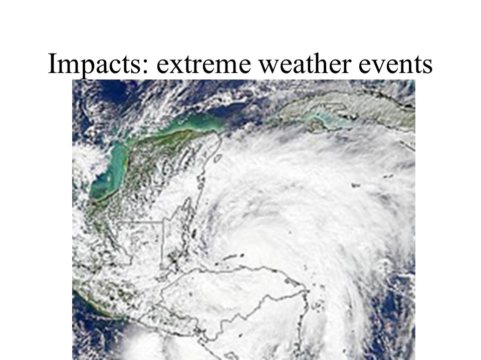Impacts: extreme weather events