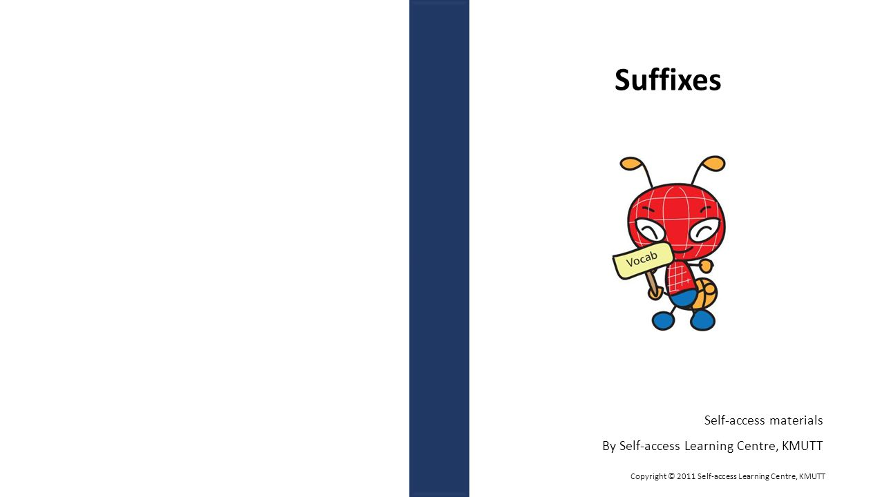 Suffixes Self-access materials By Self-access Learning Centre, KMUTT