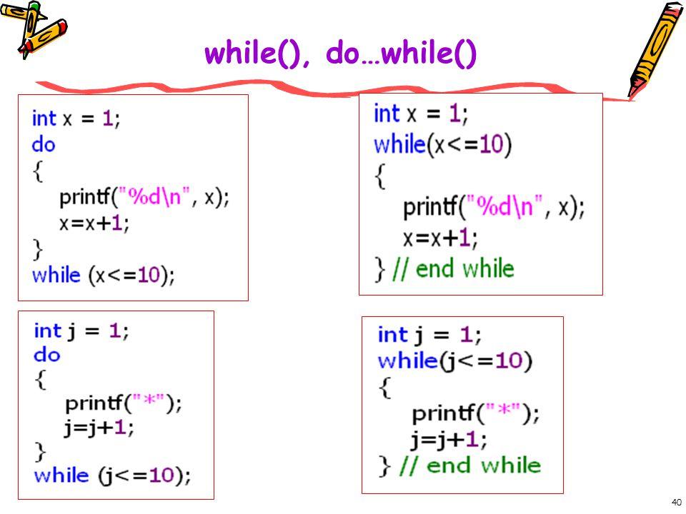 while(), do…while()
