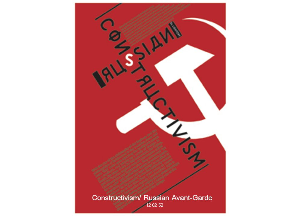 Constructivism/ Russian Avant-Garde