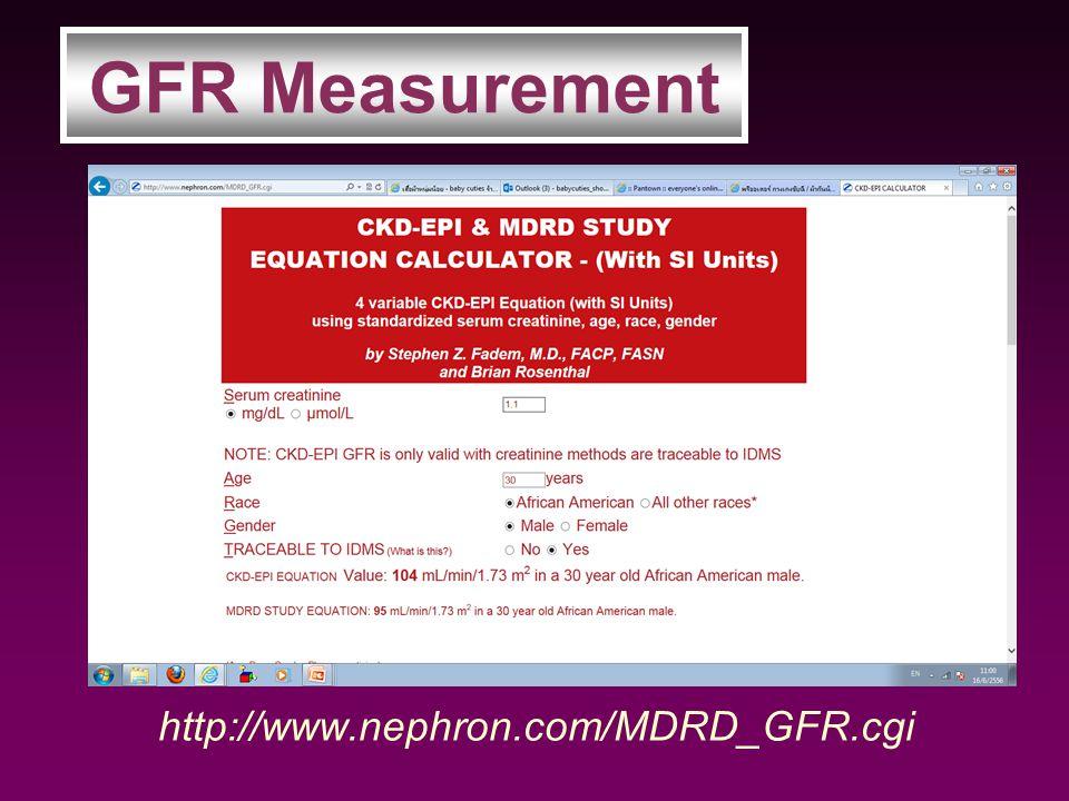GFR Measurement http://www.nephron.com/MDRD_GFR.cgi