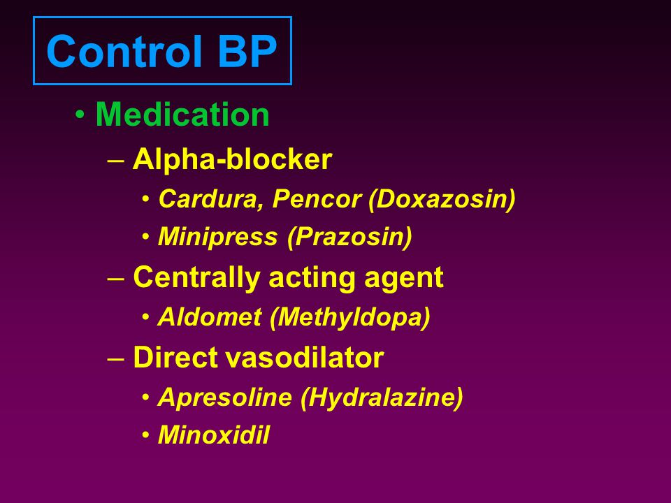 Control BP Medication Alpha-blocker Centrally acting agent
