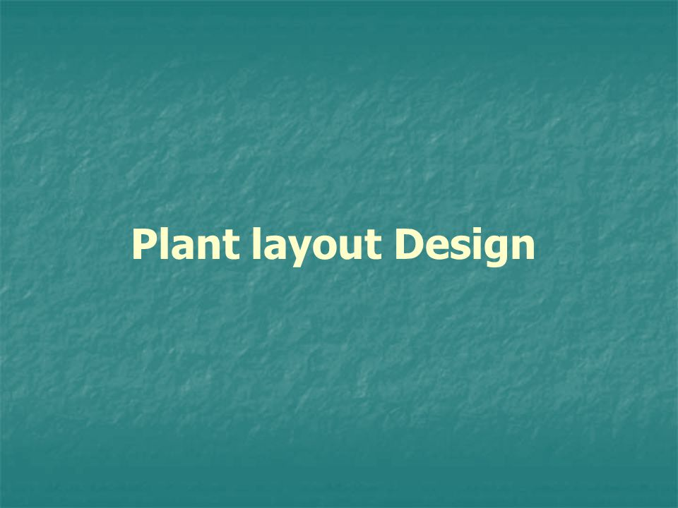 Plant layout Design
