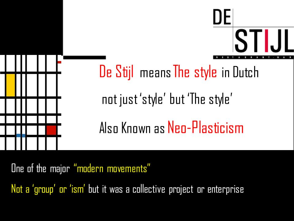 De Stijl means The style in Dutch