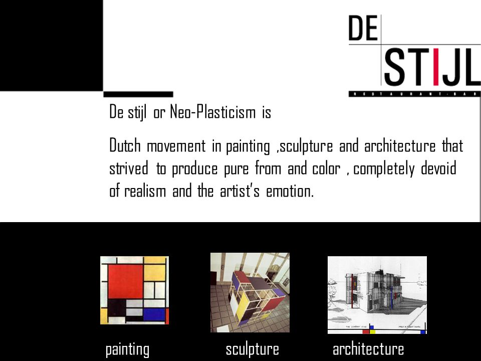 De stijl or Neo-Plasticism is