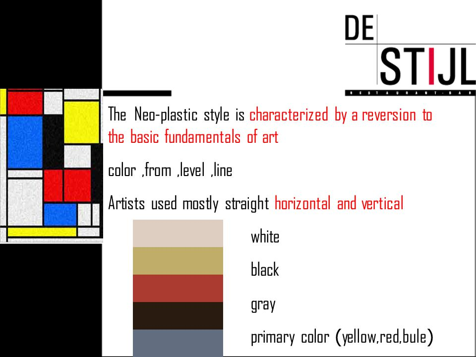 The Neo-plastic style is characterized by a reversion to the basic fundamentals of art