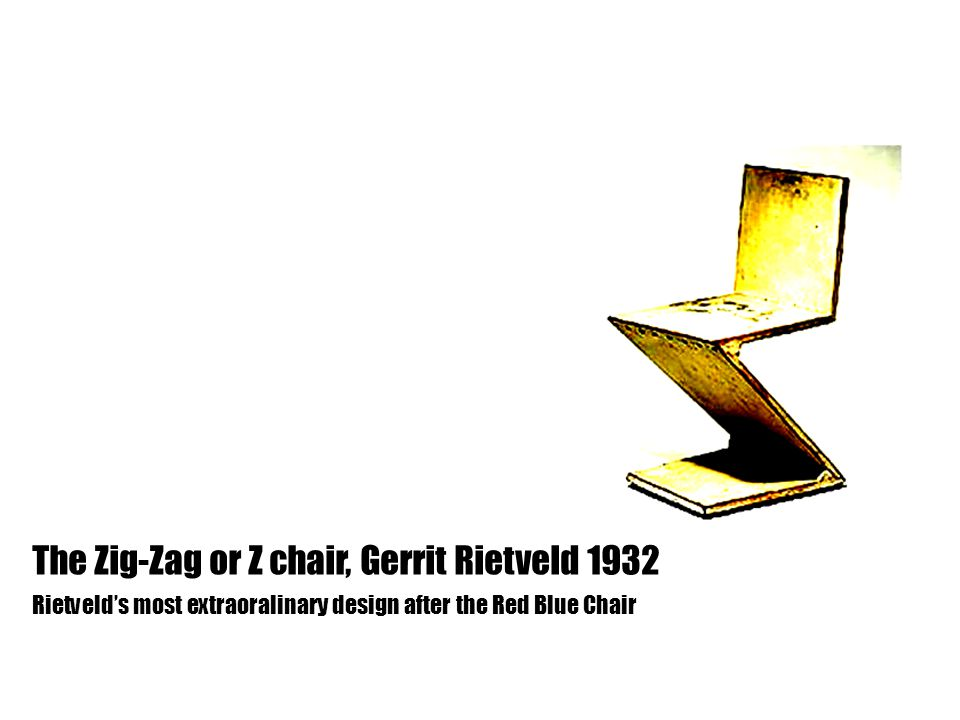 The Zig-Zag or Z chair, Gerrit Rietveld 1932