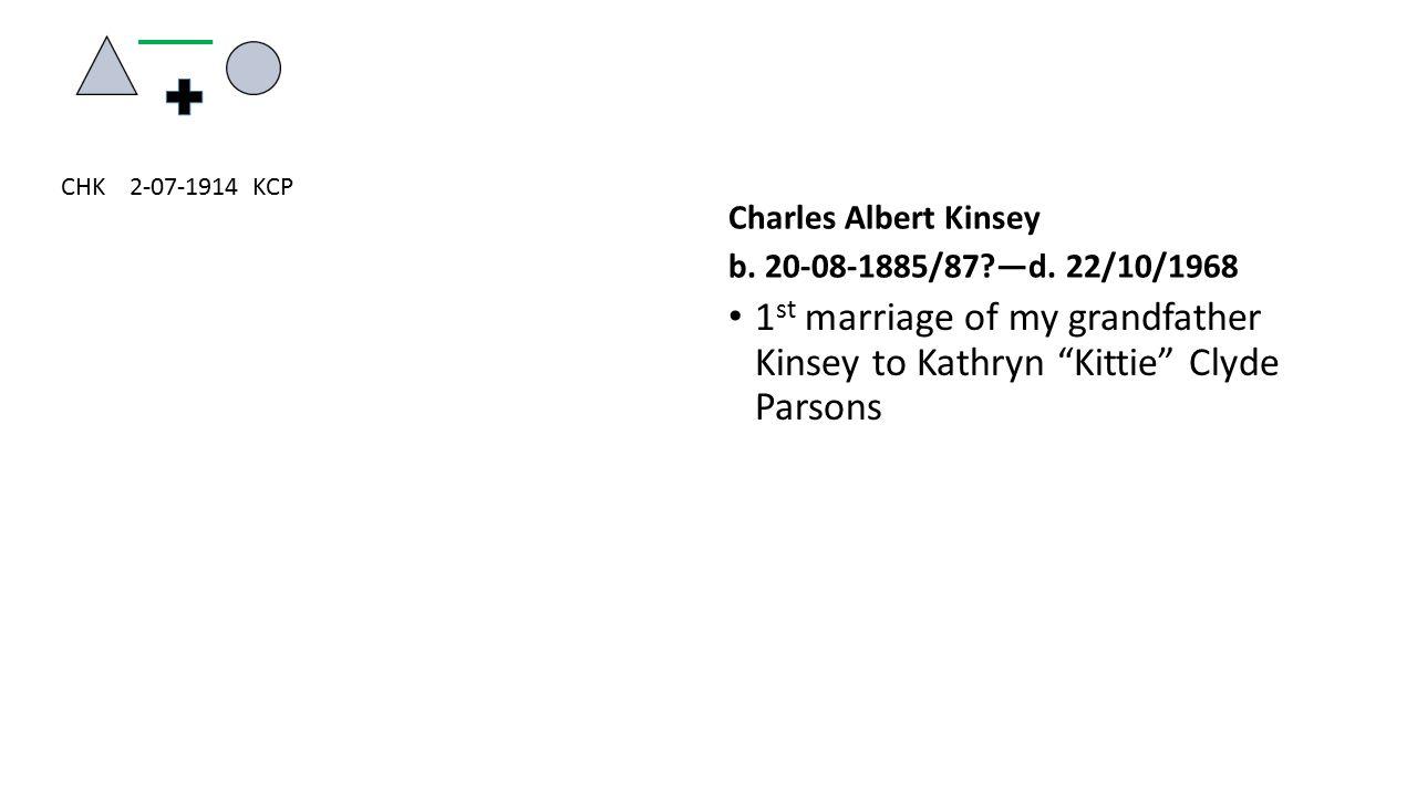 CHK 2-07-1914 KCP Charles Albert Kinsey. b. 20-08-1885/87 —d. 22/10/1968.