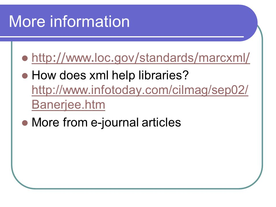 More information http://www.loc.gov/standards/marcxml/