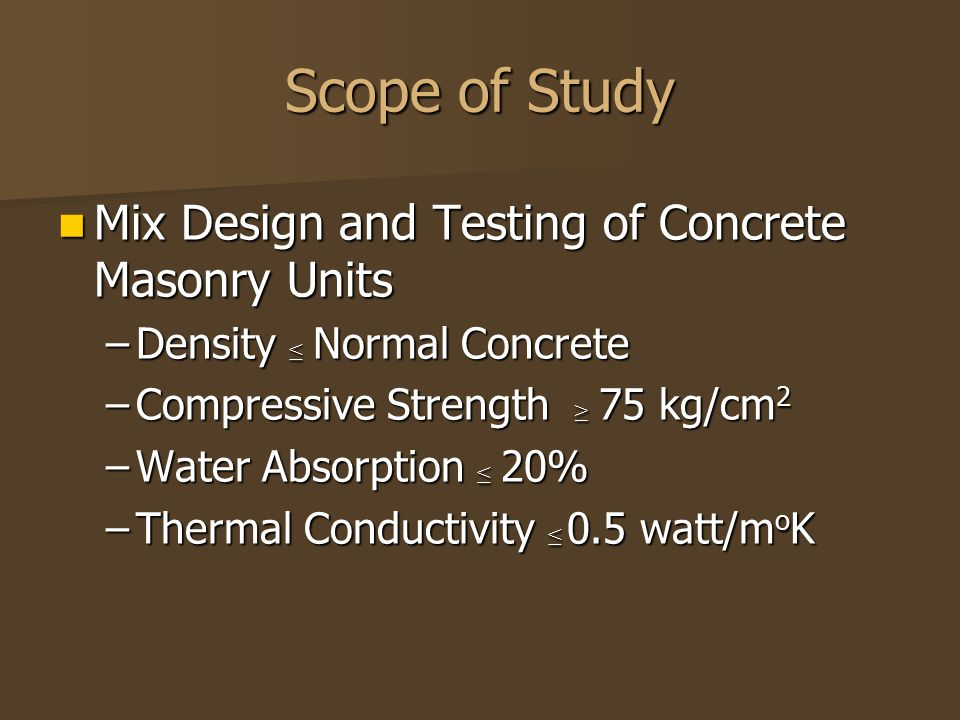 Scope of Study Mix Design and Testing of Concrete Masonry Units