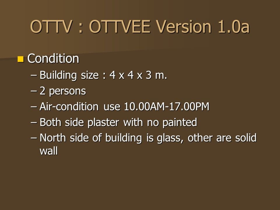 OTTV : OTTVEE Version 1.0a Condition Building size : 4 x 4 x 3 m.