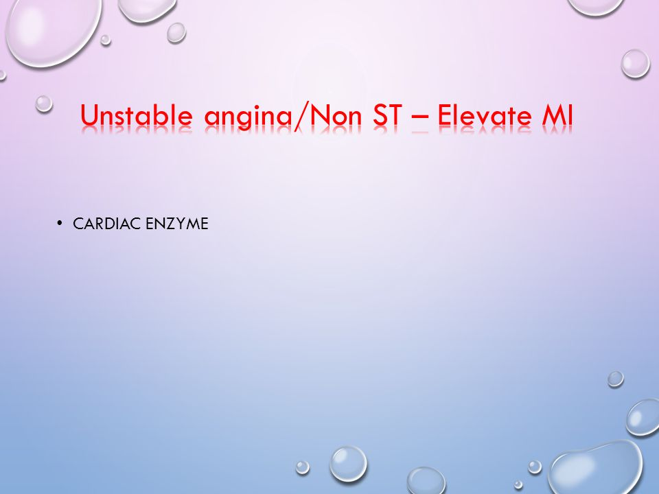 Unstable angina/Non ST – Elevate MI