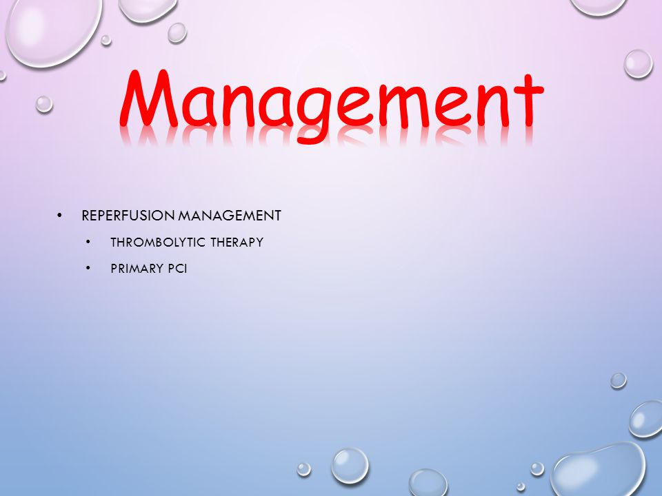 Management Reperfusion management Thrombolytic therapy Primary PCI