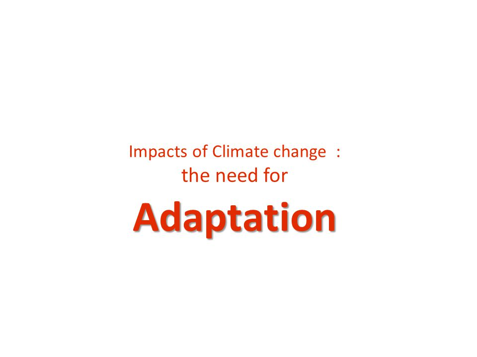 Impacts of Climate change :