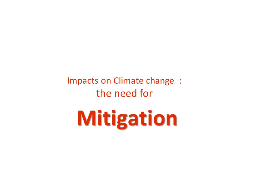 Impacts on Climate change :