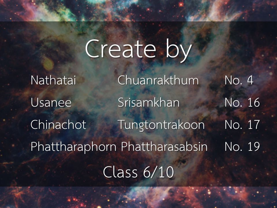 Create by Class 6/10 Nathatai Chuanrakthum No. 4