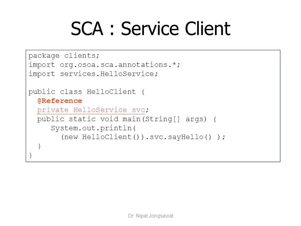 SCA : Service Client package clients;