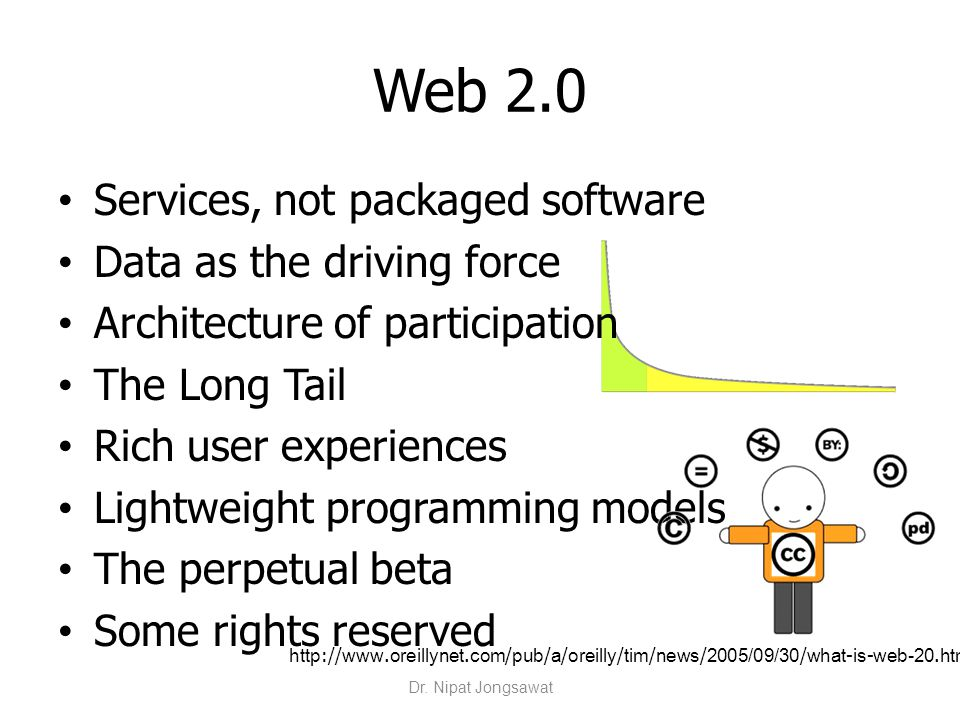 Web 2.0 Services, not packaged software Data as the driving force