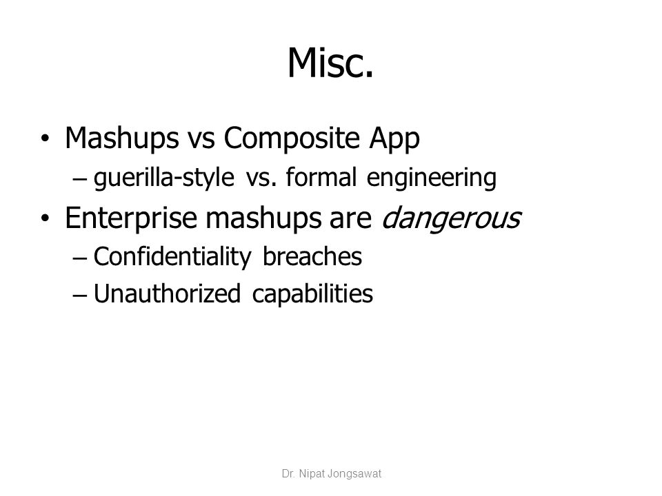 Misc. Mashups vs Composite App Enterprise mashups are dangerous
