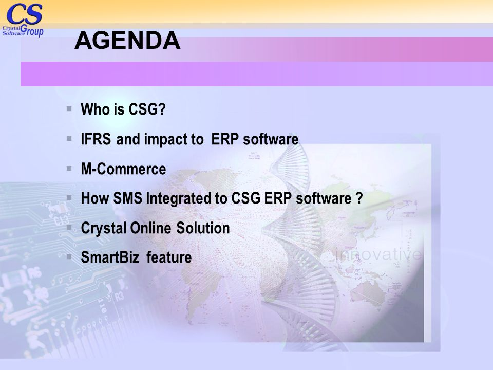 AGENDA Who is CSG IFRS and impact to ERP software M-Commerce