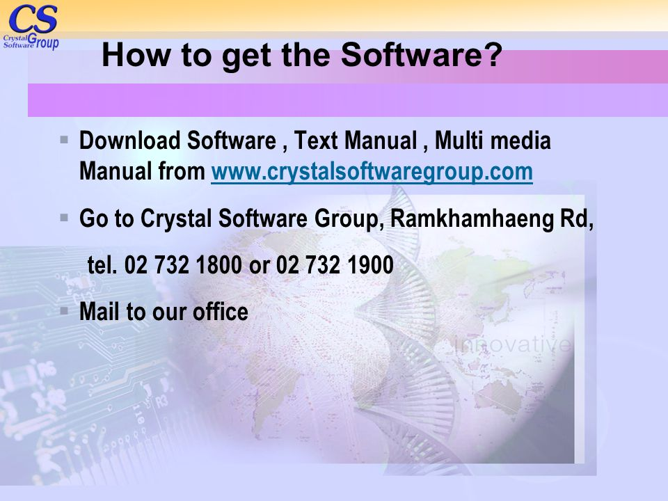 How to get the Software Download Software , Text Manual , Multi media Manual from www.crystalsoftwaregroup.com.