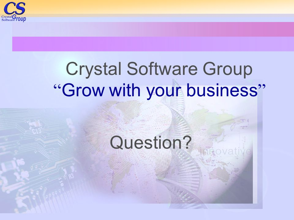 Crystal Software Group Grow with your business