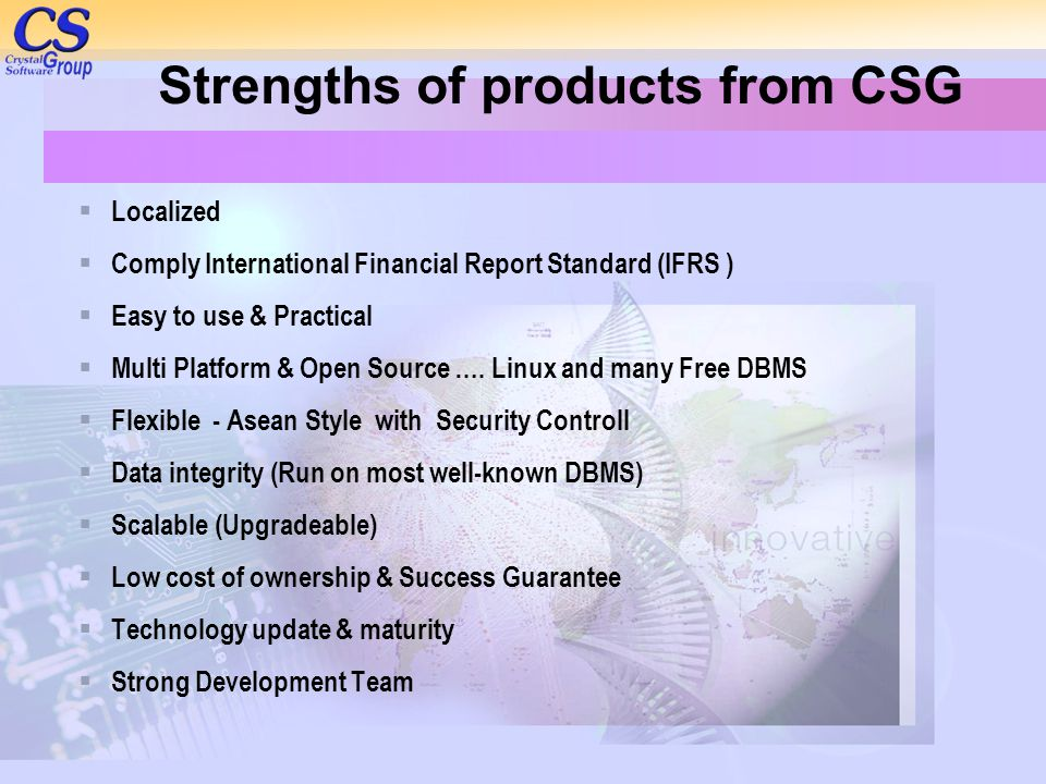 Strengths of products from CSG