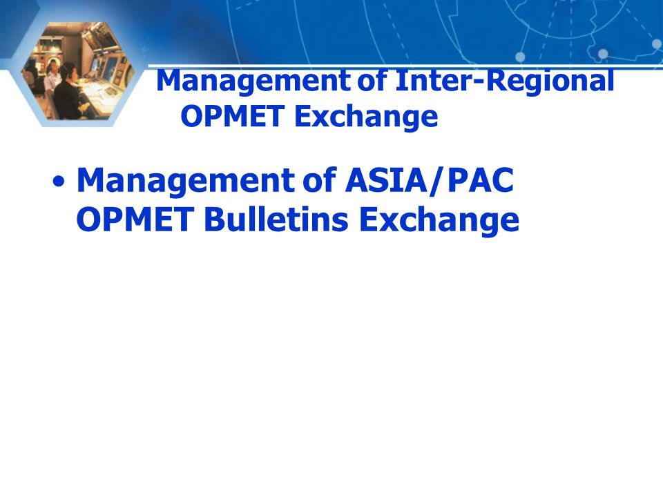 Management of ASIA/PAC OPMET Bulletins Exchange