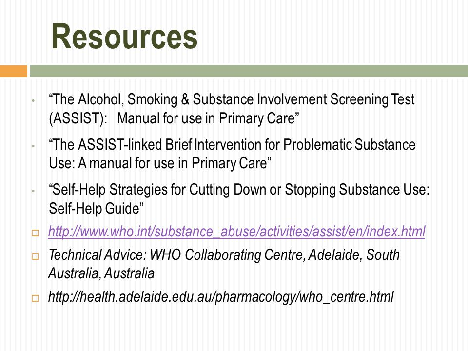 Resources The Alcohol, Smoking & Substance Involvement Screening Test (ASSIST): Manual for use in Primary Care