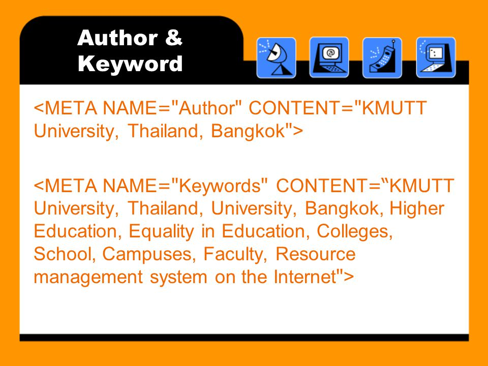 Author & Keyword <META NAME= Author CONTENT= KMUTT University, Thailand, Bangkok >