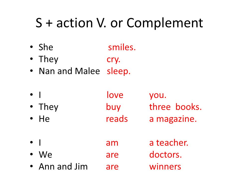 S + action V. or Complement