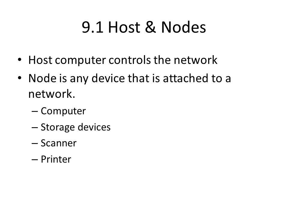 9.1 Host & Nodes Host computer controls the network